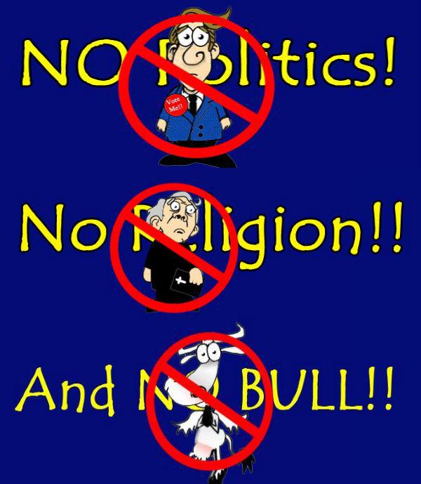 No Politics, No Religion, No Bull