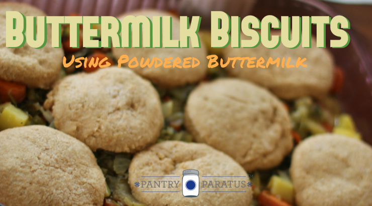 Buttermilk Biscuits using powdered buttermilk