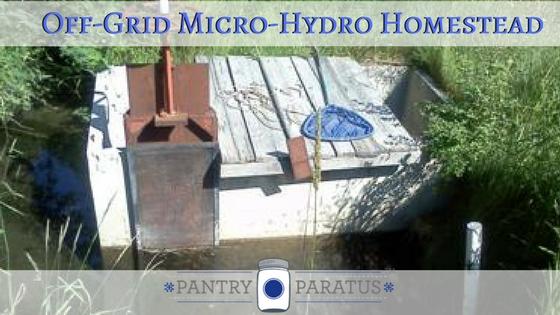 Off-Grid Micro-Hydro homestead