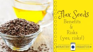 Benefits and Risks of Flax Seed