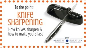 knife sharpening-how knives sharpen and how to make yours last