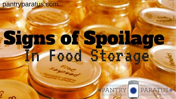 Signs of Spoilage in your pantry