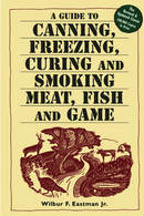 A Guide to Canning Freezing Curing and Smoking Meat Fish and Game