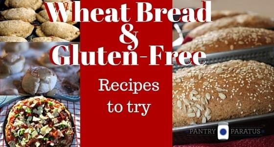 Wheat Bread & Gluten Free Recipes