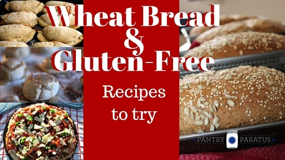 Wheat Bread & Gluten Free Recipes
