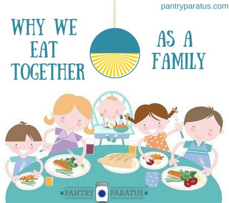Why We Eat Together As a Family
