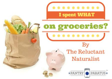 The Reluctant Naturalist: I spent how much on groceries?