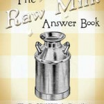 The Raw Milk Answer Book by David Gumpert