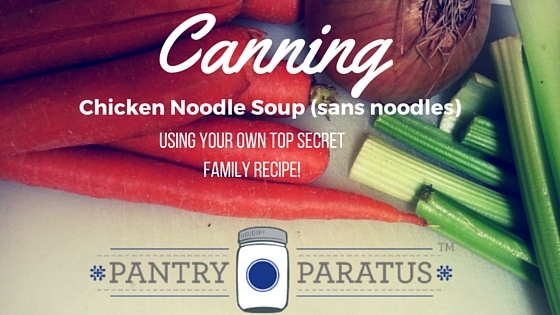 Canning Chicken Noodle Soup