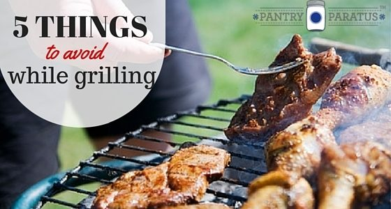 5 Things to avoid while grilling