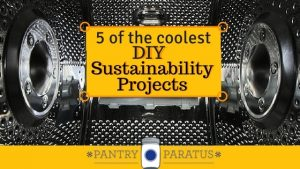 5 of the coolest DIY sustainability projects