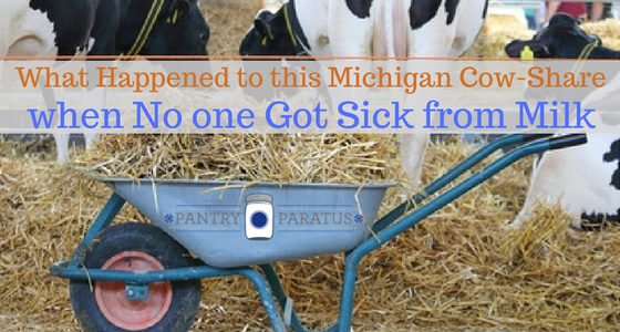 What happened to this Michigan cowshare farmer when no one got sick from milk