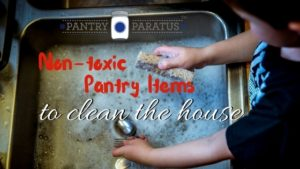 nontoxic pantry items to clean the house