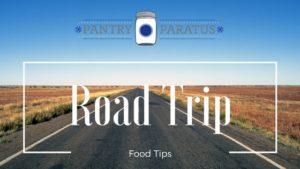 Road Trip Food Tips