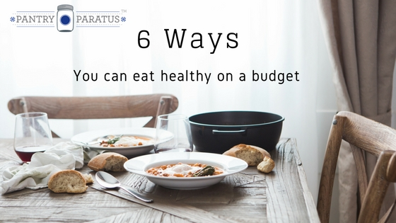 6 ways you can eat healthy on a budget